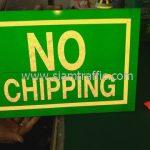 """ป้ายจราจร แนะนำ """"NO CHIPPING"""" จำนวน 1 แผ่น"""